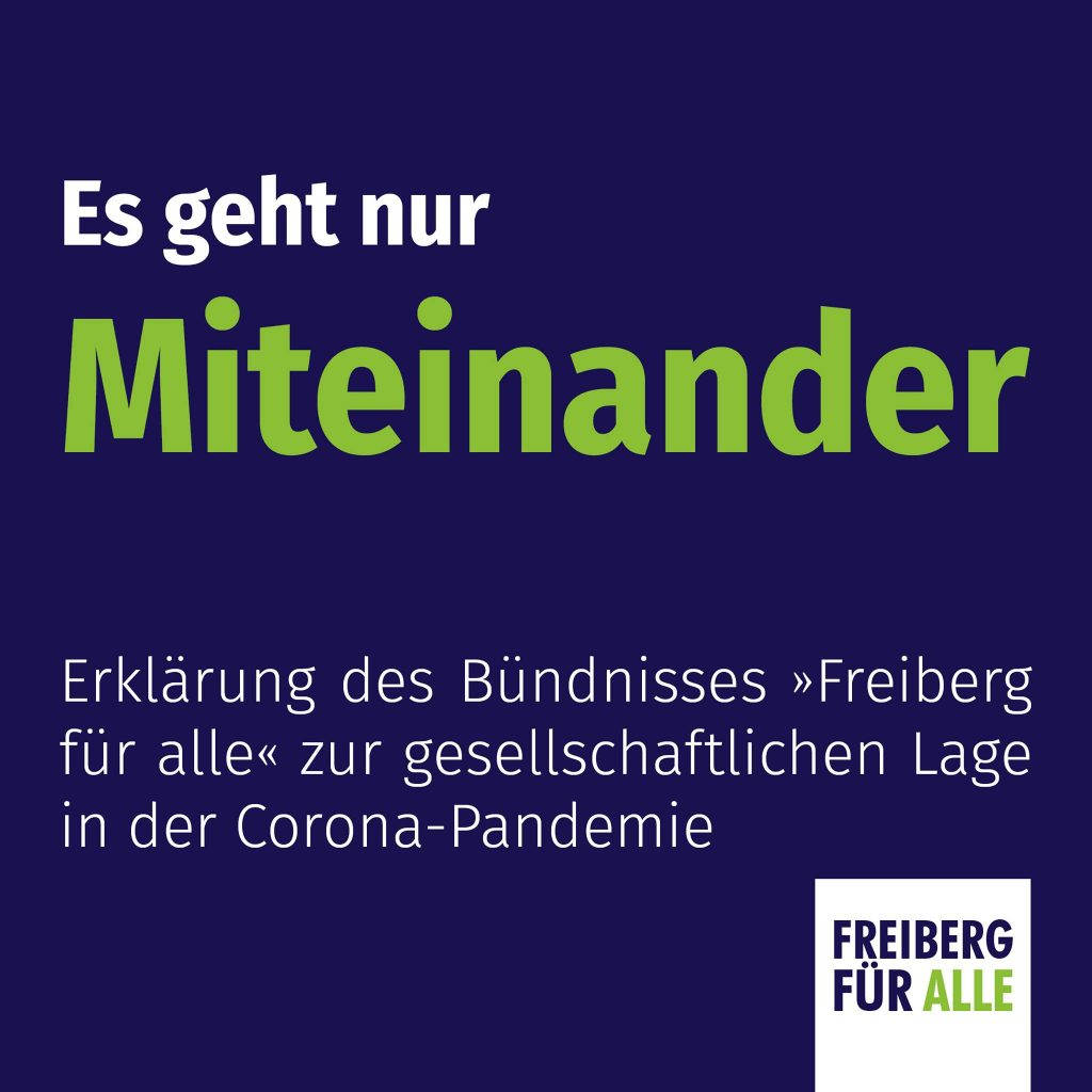 Es geht nur miteinander: Erklärung des Bündnisses Freiberg für alle zur gesellschaftlichen Lage in der Corona-Pandemie – Mai 2021